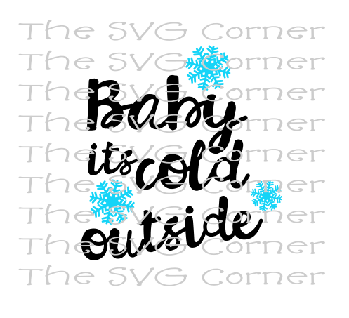 Baby Its Cold Outside Winter Christmas Holiday SVG File