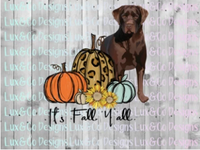 Its Fall Yall Cheetah Sunflower Dog Chocolate Lab Sublimation Transfer