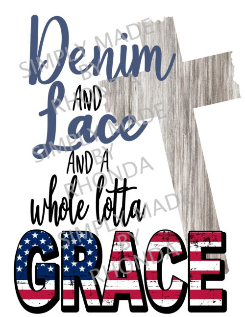 Denim and Lace and a Whole Lotta Grace Sublimation Transfer