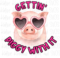 Gettin' piggy with it  Sublimation Transfer
