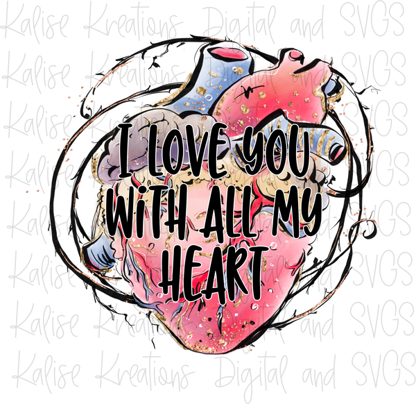 I Love you with all of my heart Sublimation Transfer