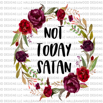 Not Today Satan Floral Sublimation Transfer