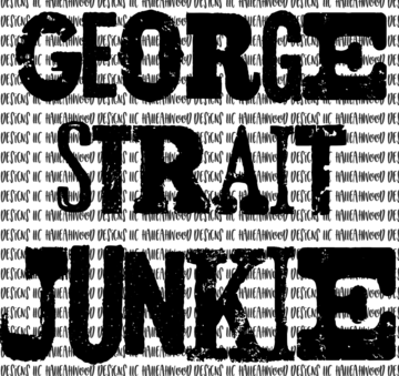 George Strait Junkie Sublimation Transfer