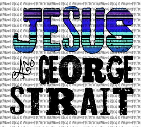 Jesus and George Straight Sublimation Transfer