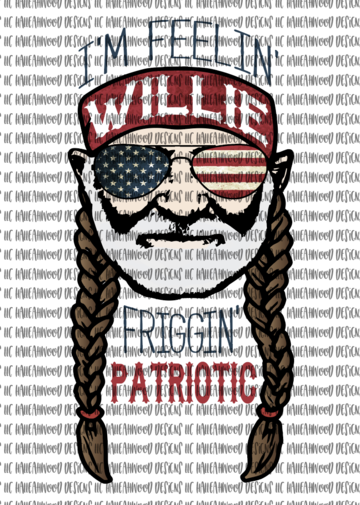 Im Feelin Willie Friggin Patriotic Sublimation Transfer