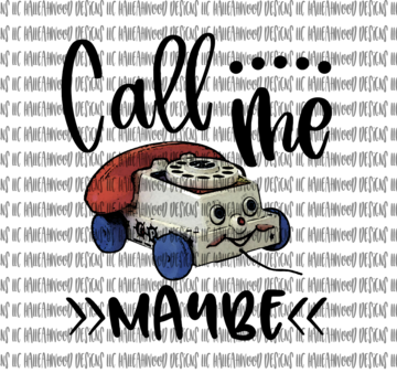 Call Me Maybe Sublimation Transfer