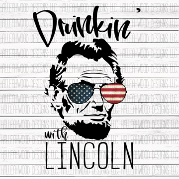 Drinkin with Lincoln Sublimation Transfer