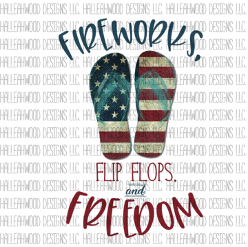 Fireworks Flip Flops and Freedom American Flag Sublimation Transfer