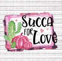 Succa for Love Cactus Valentines Day Sublimation Transfer