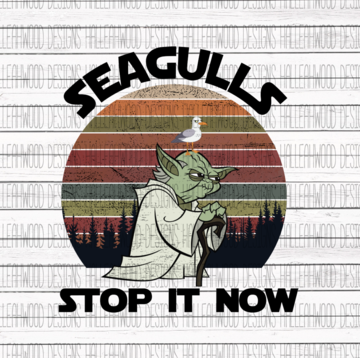 Seagulls Stop It Now Sublimation Transfer
