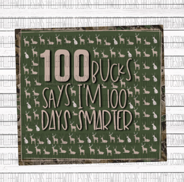 100 Bucks Says Im 100 Days Smarter Sublimation Transfer