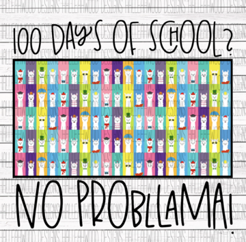 No Probllama Llama 100 Days of School Sublimation Transfer