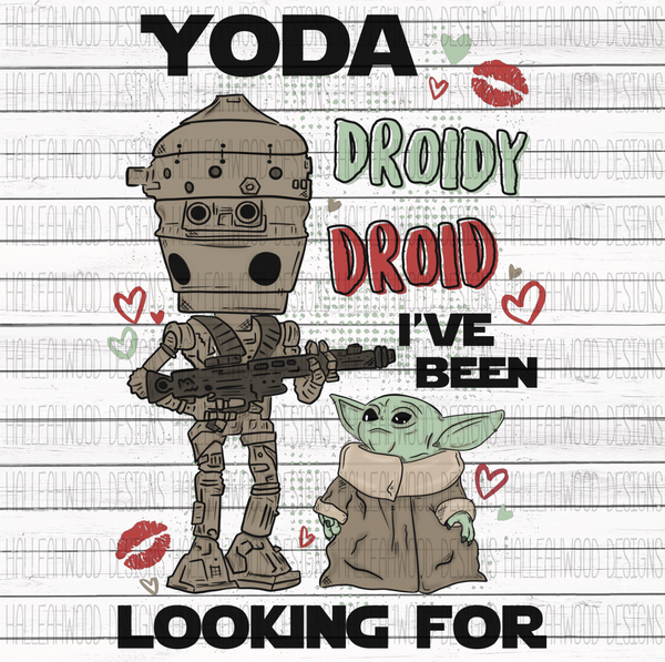 Droidy Droid I've been Looking for Sublimation Transfer