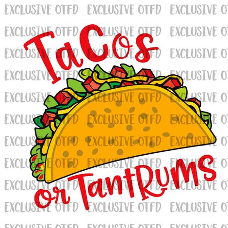 Tacos or Tantrums Sublimation Transfer