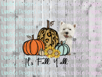 Its Fall Yall Pumpkin Sunflower Cheetah Dog Westie Sublimation PNG Digital Design