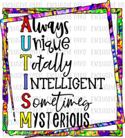 Always Unique Totally Intelligent Sometimes Mysterious Autism Awareness Sublimation Transfer