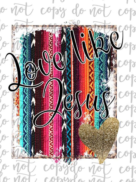 Love Like Jesus Sublimation Transfer Waterslide