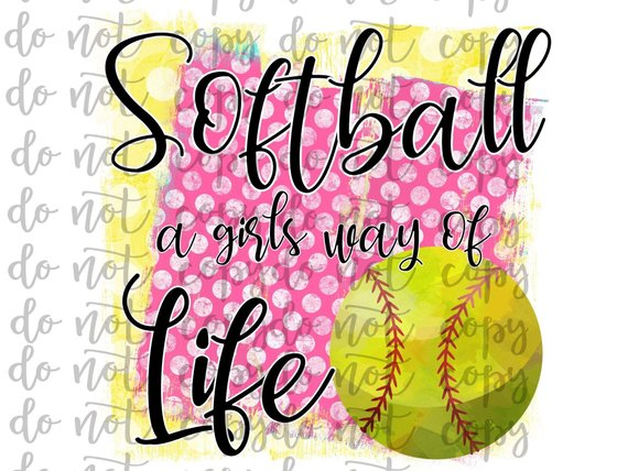 Softball A Girls Way of Life Sublimation Transfer Waterslide