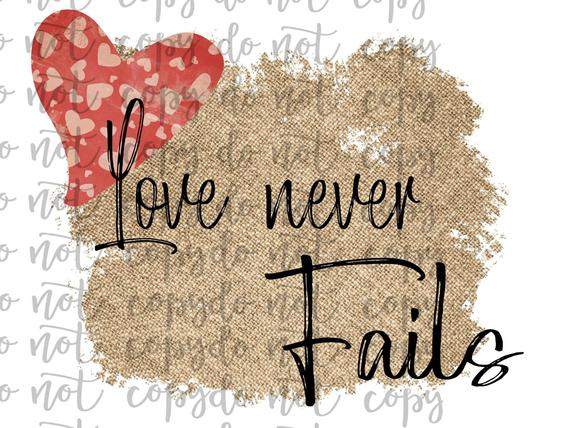 Love Never Fails Sublimation Transfer Waterslide