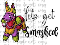 Lets Get Smashed Pinata Sublimation Transfer Waterslide