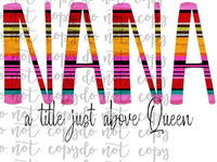 Nana A Title Just Above Queen Sublimation Transfer Waterslide