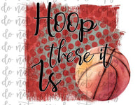 Hoop There it is Basketball  Sublimation Transfer Waterslide
