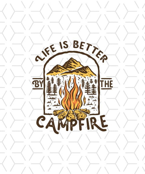 Life is Better By The Campfire Sublimation Transfer