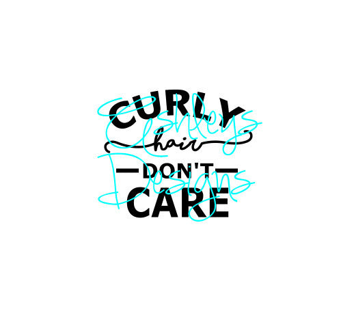 Curly Hair Dont Care SVG File