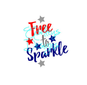 Free to Sparkle 4th Fourth of July SVG File