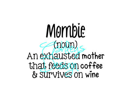 Mombie An exhausted mother that feeds on coffee and survives on wine SVG File