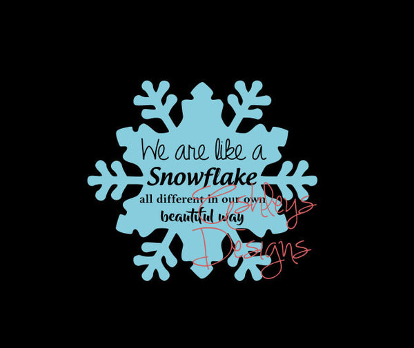 We are like a Snowflake all different in our own Beautiful Way SVG File