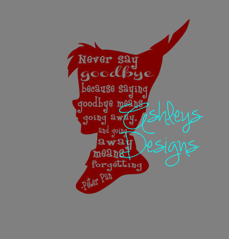 Never Say Goodbye Peter Pan SVG File