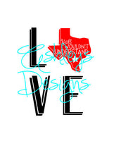 Love Texas Y'all Wouldn't Understand SVG File