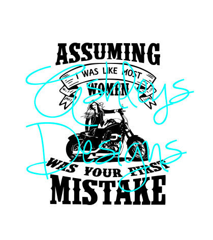 Assuming I was like Most Women was your first Mistake Motorcycle SVG File
