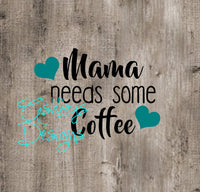 Mama Needs Some Coffee SVG File