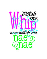 Watch me Whip now watch me Nae Nae SVG File