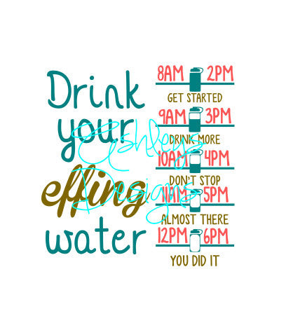 Drink Your Effing Water SVG File