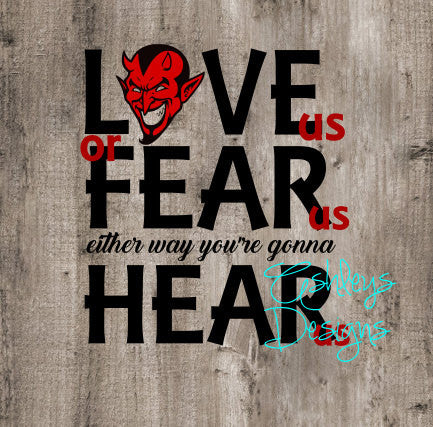 Devil Love us or Fear us Either Way you're Gonna Hear Us SVG File