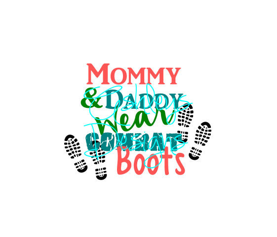 Mommy and Daddy Wear Combat Boots military SVG File
