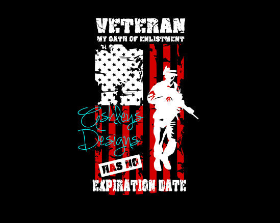 Veteran my Oath of Enlistment has no Expiration Date American Flag Military SVG File