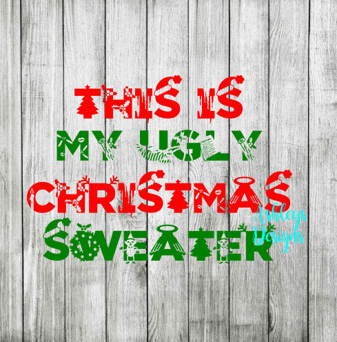 This is my Ugly Christmas Sweater SVG DXF File