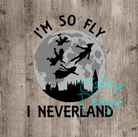 Im so Fly I Neverland SVG DXF File
