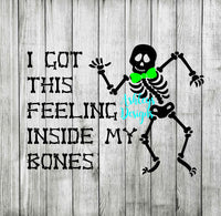 I Got This Feeling Inside My Bones Skeleton Dancing Boy Girl SVG DXF File
