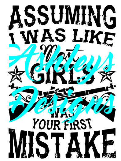 Assuming I was like most girls was your first Mistake SVG cutting file