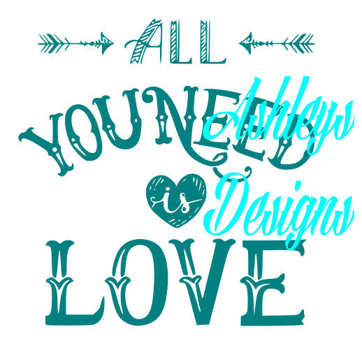 All You Need is Love Shirt SVG Cutting Cricut File