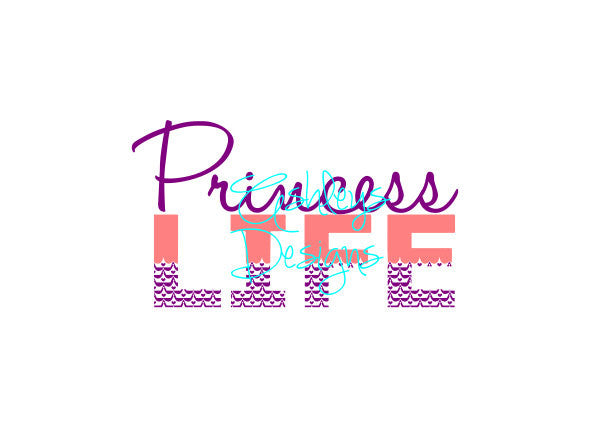 Princess Life SVG File