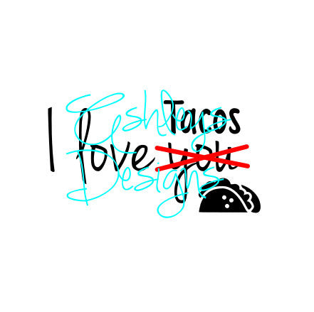 I Love You Tacos SVG File