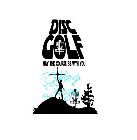 Disc Golf may the course be with you SVG File