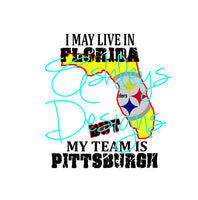 I May Live in Florida but My Team is Pittsburgh SVG File