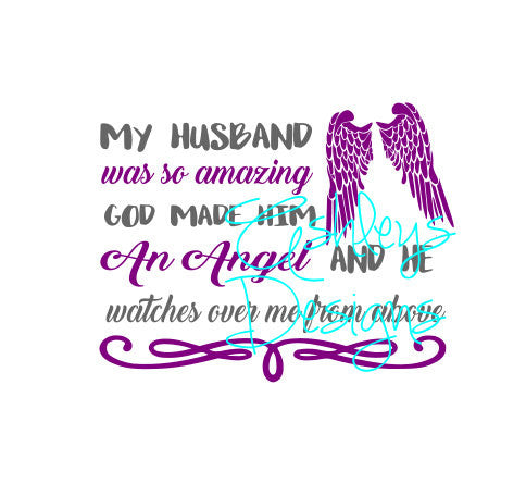 My husband was so Amazing God made him an Angel and he watches over me from above SVG File